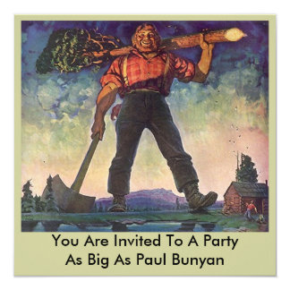 "PAUL BUNYAN Giant Logging Woods Party Invitation 5.25"" Square Invitation Card"