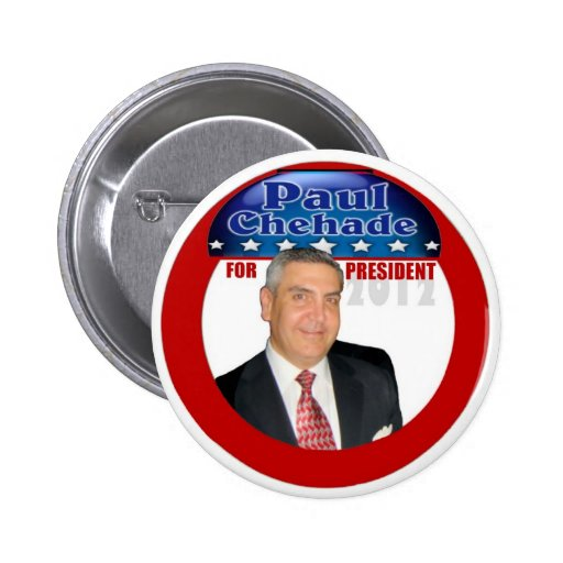 Paul Chehade Independent for President 2012 Pin