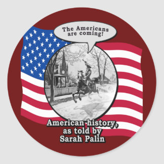 Paul Revere According to Sarah Palin Classic Round Sticker