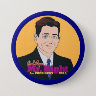 Paul Ryan Mr. Right for President 2016 Pinback Button