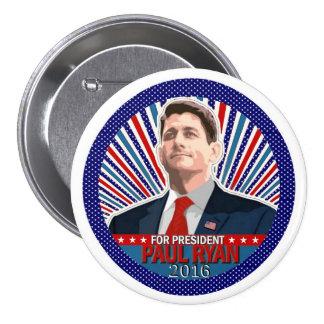Paul Ryan para el presidente 2016 Pin Redondo De 3 Pulgadas
