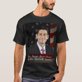 Paul Ryan: The Next President of the United States T-Shirt