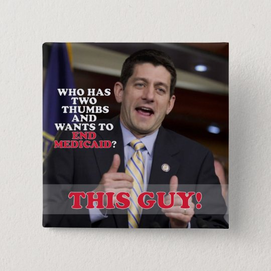 Paul Ryan Two Thumbs Up to End Medicaid Button