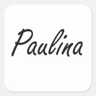 Paulina artistic Name Design Square Sticker