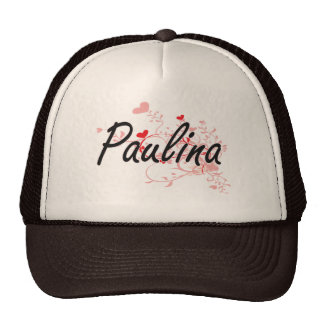Paulina Artistic Name Design with Hearts Trucker Hat