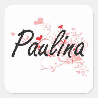 Paulina Artistic Name Design with Hearts Square Sticker