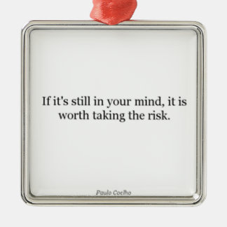 Paulo Coelho Quote Metal Ornament