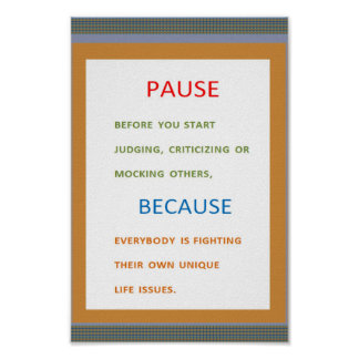 PAUSE don't judge Because ... Posters