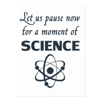 Pause for a Moment of Science Postcard