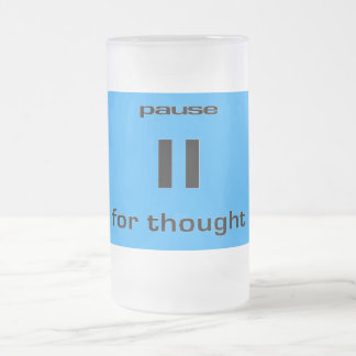 Pause for Thought Geek Sense of Humor IT Worker Frosted Glass Beer Mug