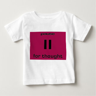Pause for Thought Geek Sense of Humor IT Worker Infant T-shirt