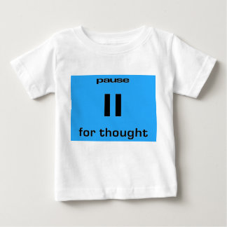 Pause for Thought Geek Sense of Humor IT Worker T-shirt