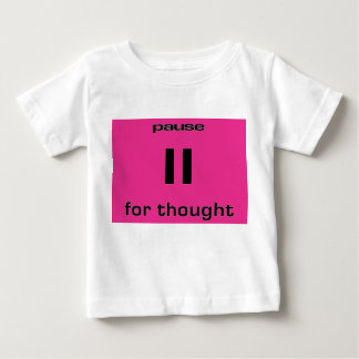 Pause for Thought Geek Sense of Humor IT Worker Tee Shirt