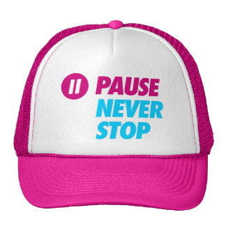 Pause NEVER STOP Trucker Hat