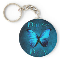 Pause Pray Blue Butterfly Keychain