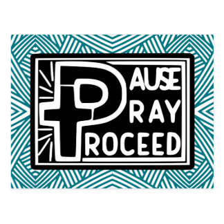 PAUSE to PRAY then PROCEED Postcard