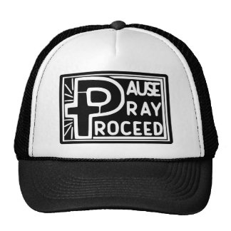 PAUSE to PRAY then PROCEED Trucker Hat