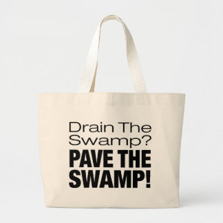 PAVE THE SWAMP! BAGS