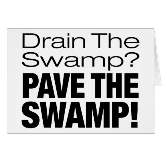 PAVE THE SWAMP! CARD