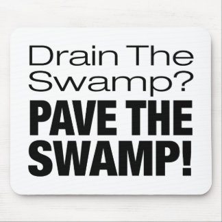 PAVE THE SWAMP! MOUSE PAD