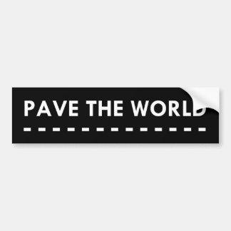 Pave The World Bumper Sticker