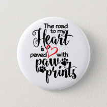 Paved In Paw Prints Pinback Button