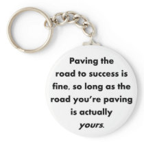 paving-the-road-to-success-is-fine-so-long-as keychain