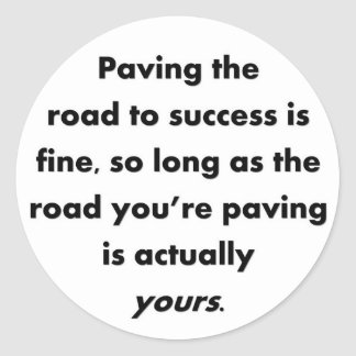 paving-the-road-to-success-is-fine-so-long-as stickers