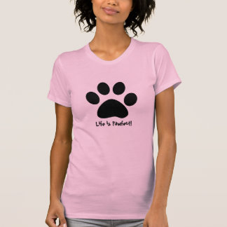 Paw, Life is Pawfect! T-shirts