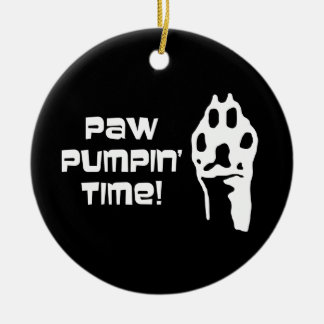 Paw Pumpin' Time Funny Paw Saying Ornament