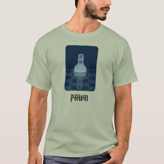 pawn, PAWN T-Shirt