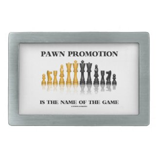 Pawn Promotion Is The Name Of The Game Rectangular Belt Buckles