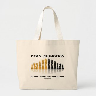 Pawn Promotion Is The Name Of The Game (Chess) Bags