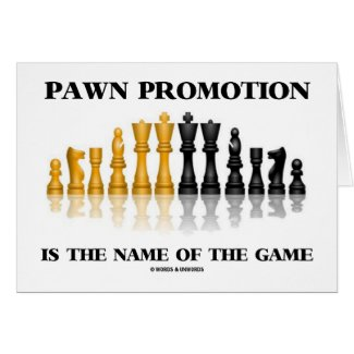 Pawn Promotion Is The Name Of The Game (Chess) Cards