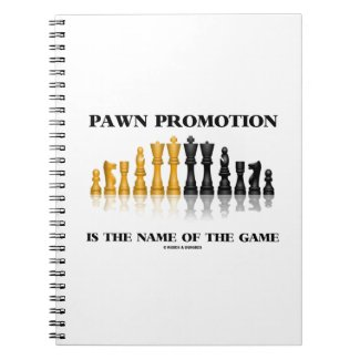 Pawn Promotion Is The Name Of The Game Spiral Note Books