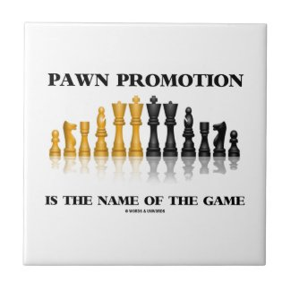 Pawn Promotion Is The Name Of The Game Ceramic Tile