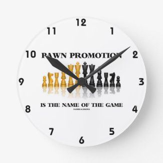 Pawn Promotion Is The Name Of The Game Wallclock