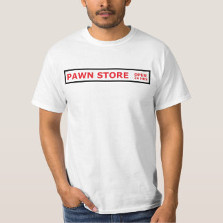 Pawn Store Open 24 Hrs Shirts