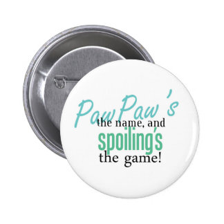 PawPaw's the Name, and Spoiling's the Ga Button