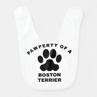 Pawperty Of A Boston Terrier Baby Bib