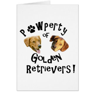 Pawperty (Property) of Golden Retrievers! Greeting Card
