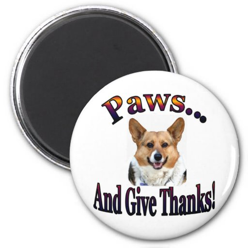 Paws and give thanks fridge magnet