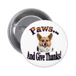 Paws and give thanks pinback buttons