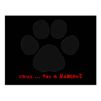 Paws For a Moment Postcard (black)
