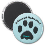 Paws In Memory of My Best Friend Fridge Magnet