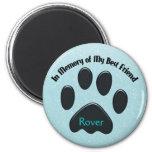 Paws In Memory of My Best Friend Fridge Magnet