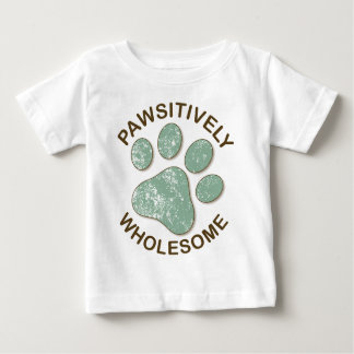 Pawsitively Wholesome Baby T-Shirt