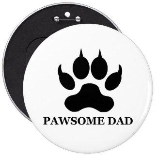 Pawsome Dad 6 Inch Round Button