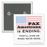 PAX AMERICANA is ENDING. Pinback Buttons