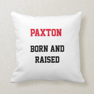Paxton Born and Raised Throw Pillow